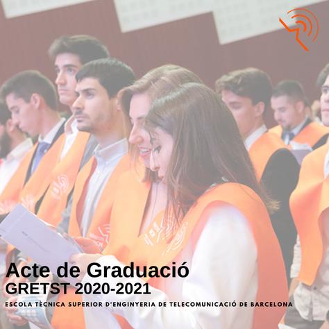 Acte de Graduació del Grau en Enginyeria de Tecnologies i Serveis de Telecomunicació 2020-21