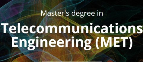 NEW: OPEN-CALL for MET-Master's degree in Telecommunications Engineering Extraordinary Fall Semester 2020-2021