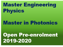 Open pre-enrolment to: Master in Engineering Physics & Master in Photonics - 2019-20