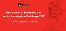 Participa en el Baròmetre del sector tecnològic a Catalunya 2019