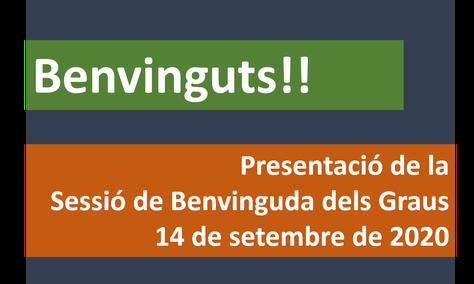 Presentació de la  Sessió de Benvinguda dels Graus  14 de setembre de 2020