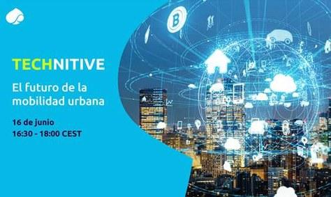 Webinar TECHNITIVE : El futuro de la movilidad urbana - 16 de junio
